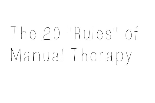 "The 20 ""Rules"" of Manual Therapy"