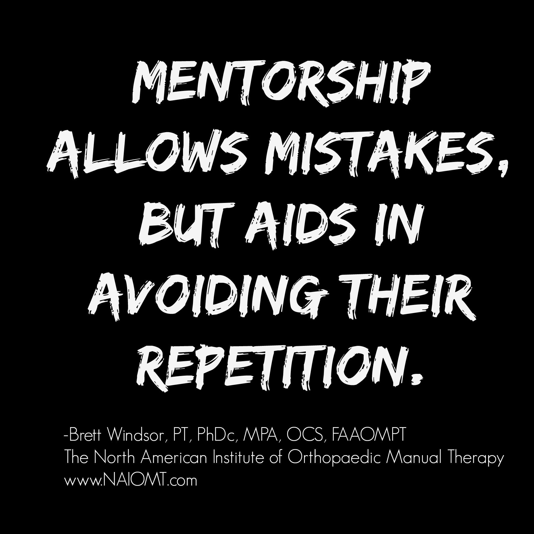 That's why, for us, it's an integral part of these manual therapy courses.  Mentorship