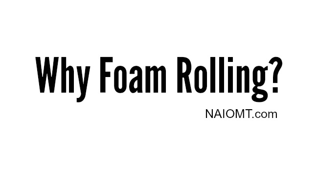 Why Does Foam Rolling Work?