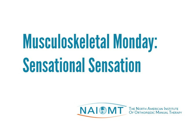 Musculoskeletal Monday: Sensational Sensation
