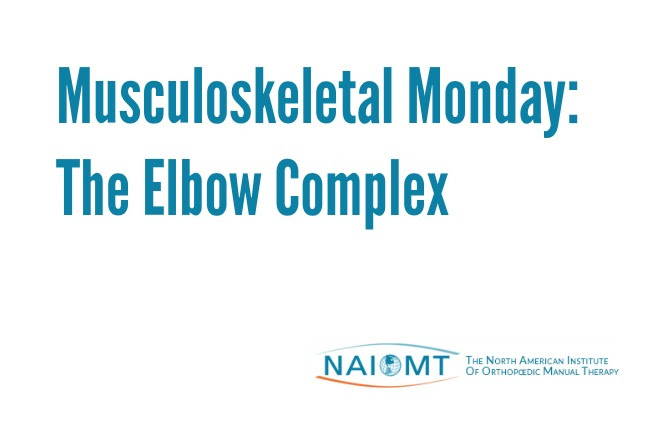 Musculoskeletal Monday: The Elbow Complex